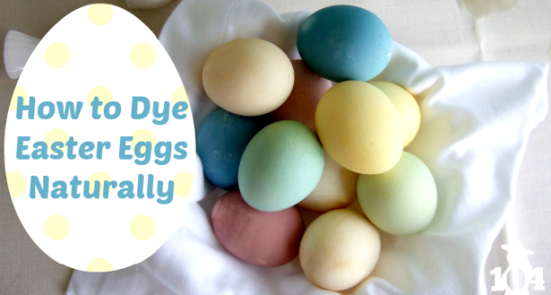 Weekly Inspiration - how to Dye Eggs naturally
