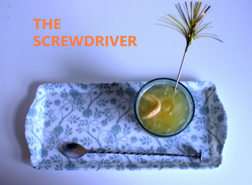 Cocktail time- The Screwdriver
